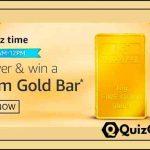 Amazon Daily Quiz 27th October 2020 Answers  – 10 gm gold Bar Quiz