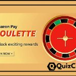 Amazon Pay Roulette Quiz Answers 28th November : Win Exciting Prizes