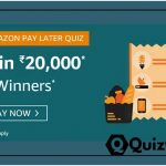 Amazon Pay Later Quiz Answers win 20,000/- Pay Balance