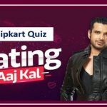 Flipkart Dating Aaj Kal Quiz Answers 8th March 2021