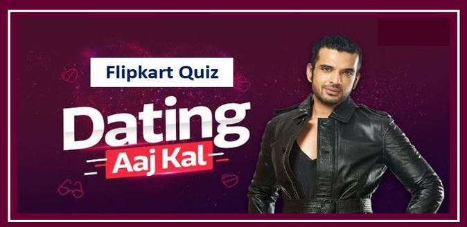 Flikart Dating Aaj Kal Quiz Answers